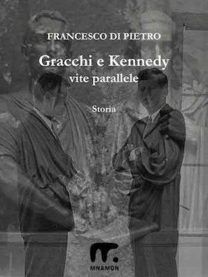 libri di biografie di personaggi storici: immagine sovraposta dei Gracchi e dei Kennedy