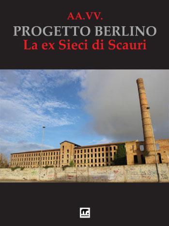 progetto di recupero di aree industriali dismesse: veduta della fabbrica ex-sieci