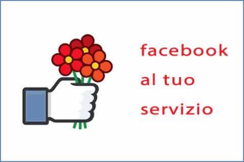 Facebook al tuo servizio