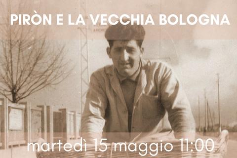 Presentazione: Piròn e la vecchia Bologna